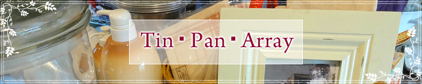 Tin・Pan・Array